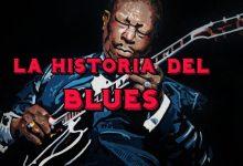 Photo of La historia del blues – Parte II